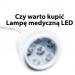 Lampy medyczne LED - Czy warto ?